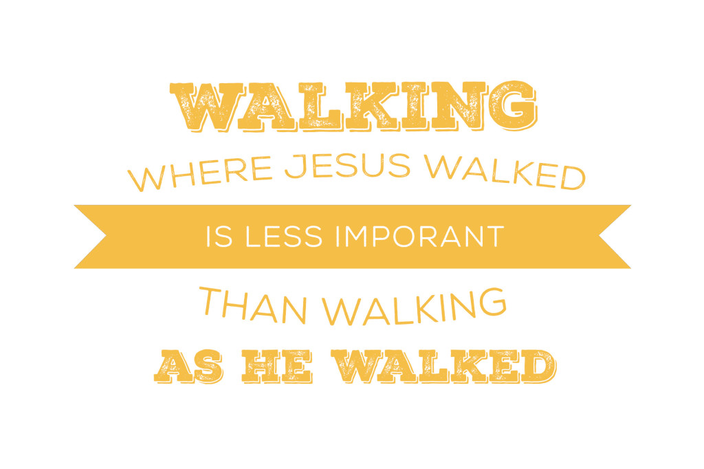 Walking-as-He-Walked-Quote2