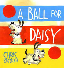 Chris_Raschka_-_A_Ball_for_Daisy.jpeg